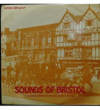 Sounds Of Bristol - A Portrait Of Bristol In Sounds, Dialect & Song - No Artist - 33 SD 245