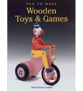 Fun to make wooden toys & games
