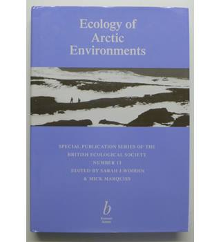 Ecology of Arctic Environments : Special Publication Number 13 of the British Ecological Society