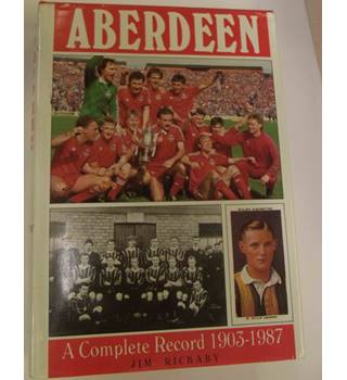 Aberdeen A Complete Record 1903-1987