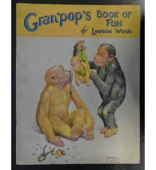 Gran'pop's Book of Fun [by Lawson Wood]