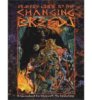 Players Guide to Changing Breeds Sourcebook for Werewolf The Apocalypse Storytelling Game