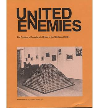 United enemies: The problem of sculpture in Britain in the 1960s and 1970s