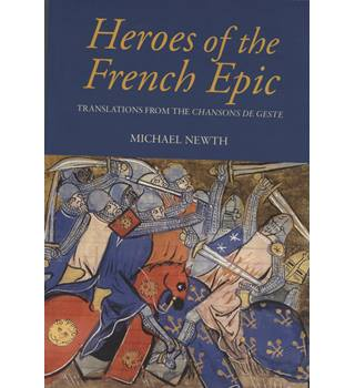Heroes of the French epic: Translations from the Chansons De Geste
