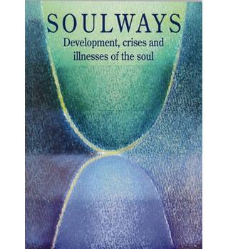 Soulways- Development, crises and illnesses of the soul