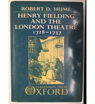 Henry Fielding and the London Theatre 1728 - 1737