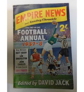 EMPIRE NEWS AND SUNDAY CHRONICLE THE TWO-IN-ONE FOOTBALL ANNUAL 1957-8