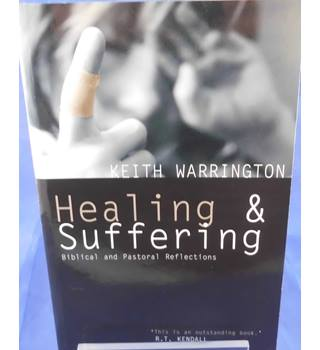 Healing and Suffering: Biblical and Pastoral Reflections
