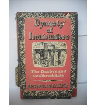 Dynasty of Ironfounders, the Darbys and Coalbrookdale