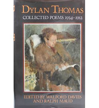 Dylan Thomas Collected Poems, 1934-53