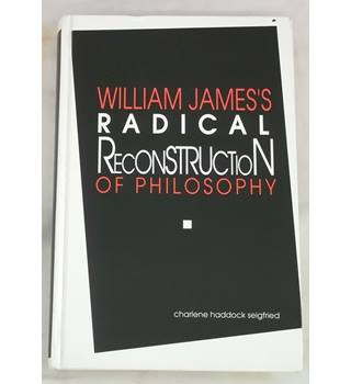William James's radical reconstruction of philosophy