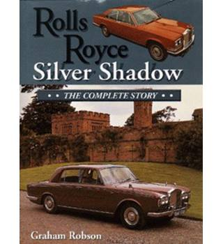 Rolls-Royce Silver Shadow : the complete story