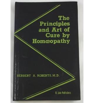 The Principles and Art of Cure by Homoeopathy