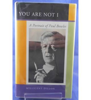 You Are Not I: A Portrait of Paul Bowles