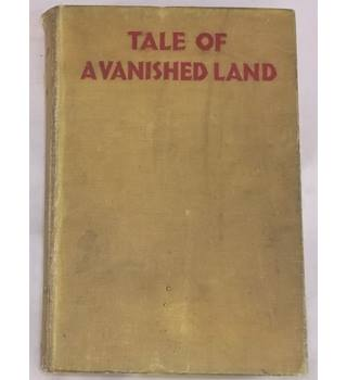 A Tale of a Vanished Land