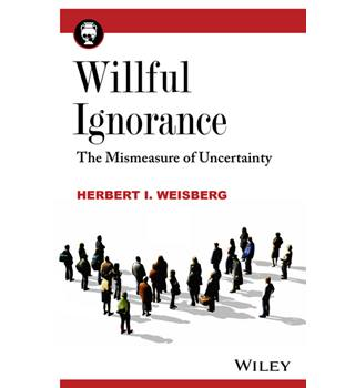 Willful ignorance The Mismeasure of Uncertainty