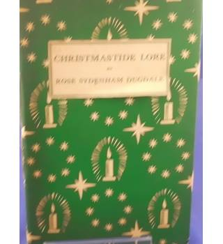 Christmastide Lore ... Illustrated by I. Anne Ellis (By Star and Candlelight Series. no. 1.)
