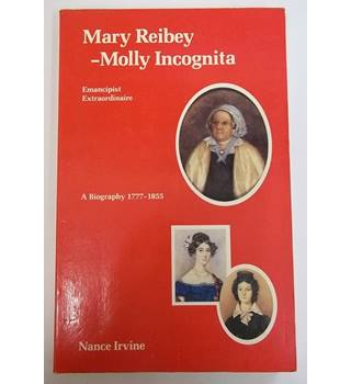 Mary Reibey - Molly Incognita