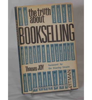 The Truth about Bookselling by Thomas Joy