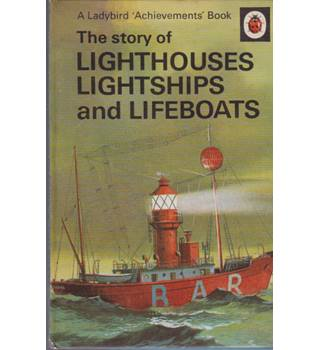 The Story of Lighthouses Lightships and Lifeboats - A Ladybird Achievements Book