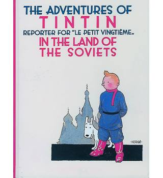 The Adventures of Tintin - Reporter for Le Petit Vingtieme in the Land of the Soviets