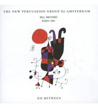 NEW PERCUSSION GROUP OF AMSTERDAM - THE GO BETWEEN Keiko Abe, Bruford Bill