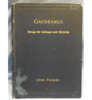 1895 Gaudeamus: Songs for Colleges and Schools. John Farmer