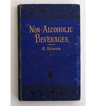 A Practical Treatise on the Manufacture of Cheap Non-Alcoholic Beverages - R Seager