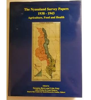The Nyasaland survey papers 1938-1943, agriculture, food and health