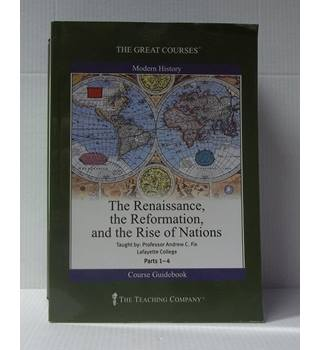 The Great Courses: The Renaissance, the Reformation, and the Rise of Nations