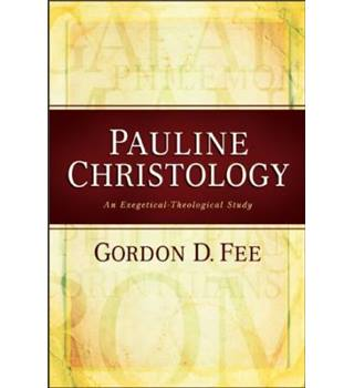 Pauline Christology - An Exegetical-Theological Study