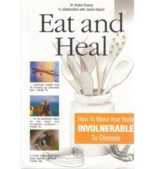 Eat and Heal: how to make your body invulnerable to disease