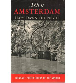 This is Amsterdam: From Dawn till Night