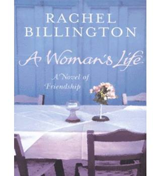A Woman's Life, a Novel of Friendship