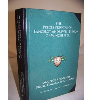 The Preces Private of Lancelot Andrewes: Bishop of Winchester