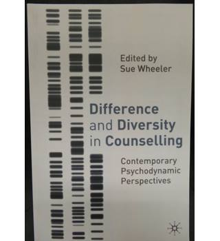 Difference and Diversity in Counselling - Contemporary Psychodynamic Perspectives (First Edition)