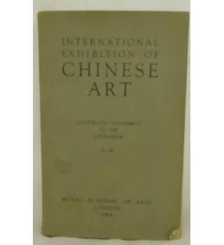 International Exhibition of Chinese Art 1935-6  Illustrated supplement
