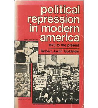 Political Repression in Modern America from 1870 to the Present