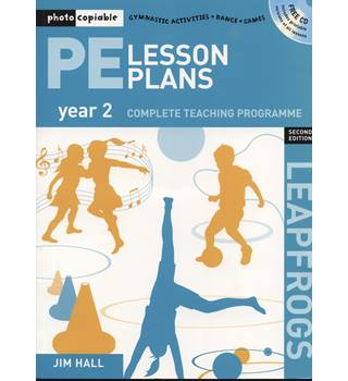 PE lesson plans. Year 2. Complete Teaching Programme. Photocopiable. With CD.