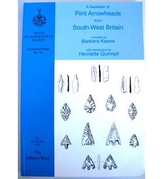 A Gazetteer of Flint Arrowheads from South-West Britain