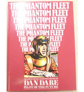 The eighth deluxe collectors edition of Dan Dare, Pilot of The Future, The phantom fleet