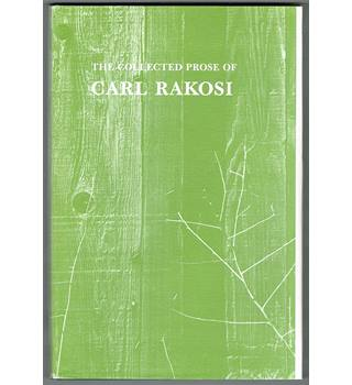 The Collected Prose of Carl Rakosi
