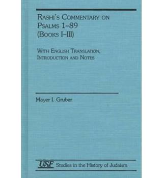 Rashi's Commentary on Psalms 1-89 (Books I-III) by Mayer I. Gruber