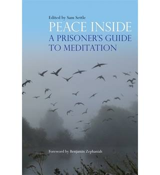 Peace Inside: A Prisoner's  Guide To Meditation