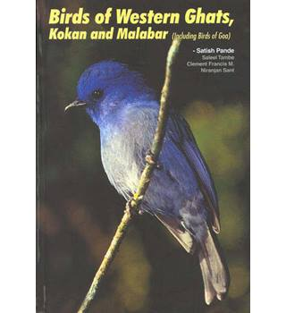 Birds of Western Ghats, Kokan and Malabar (including birds of Goa) by Satish Pande