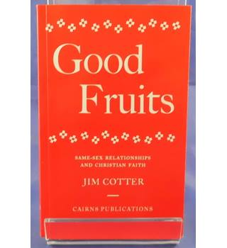 Good Fruits: Same-Sex Relationships and Christian Faith