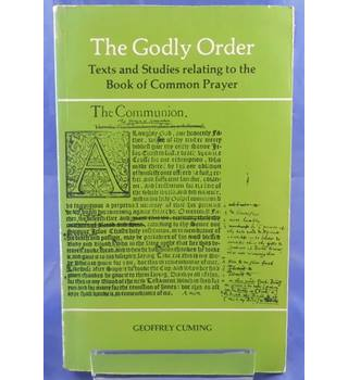 The Godly Order: Texts and Studies Relating to The Book of Common Prayer