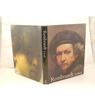 Rembrandt by himself by Christopher White and Quentin Buvelot publ Yale University Press 1999 illustrated