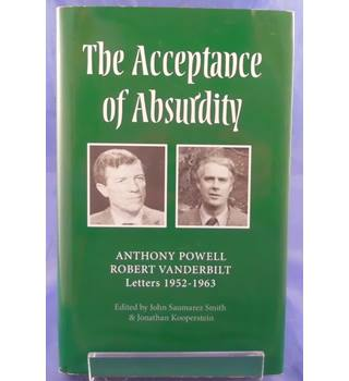 The Acceptance of Absurdity: Anthony Powell & Robert Vanderbilt Letters 1952-1963