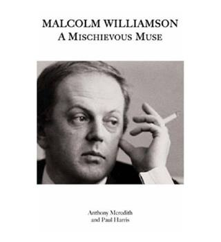 Malcolm Williamson, a Mischievous Muse